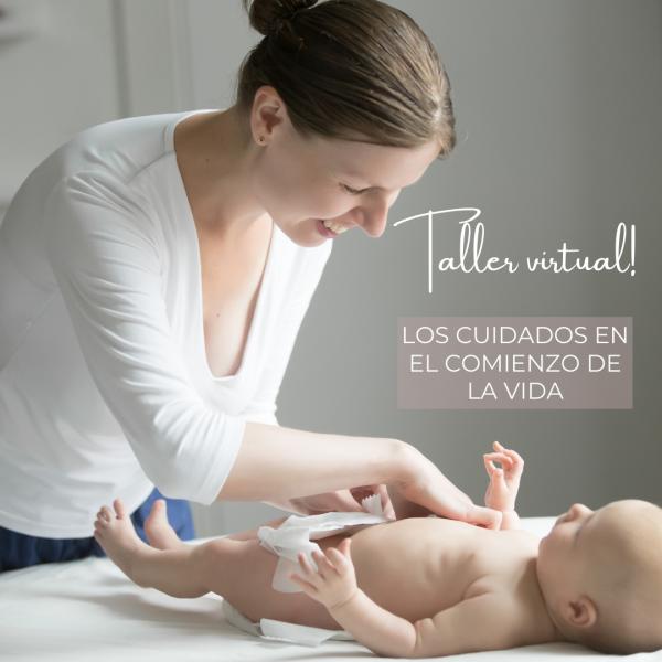 Taller virtual Los cuidados en el comienzo de la vida